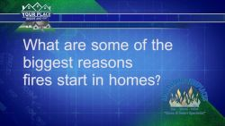 What are some of the biggest reasons fires start in homes?
